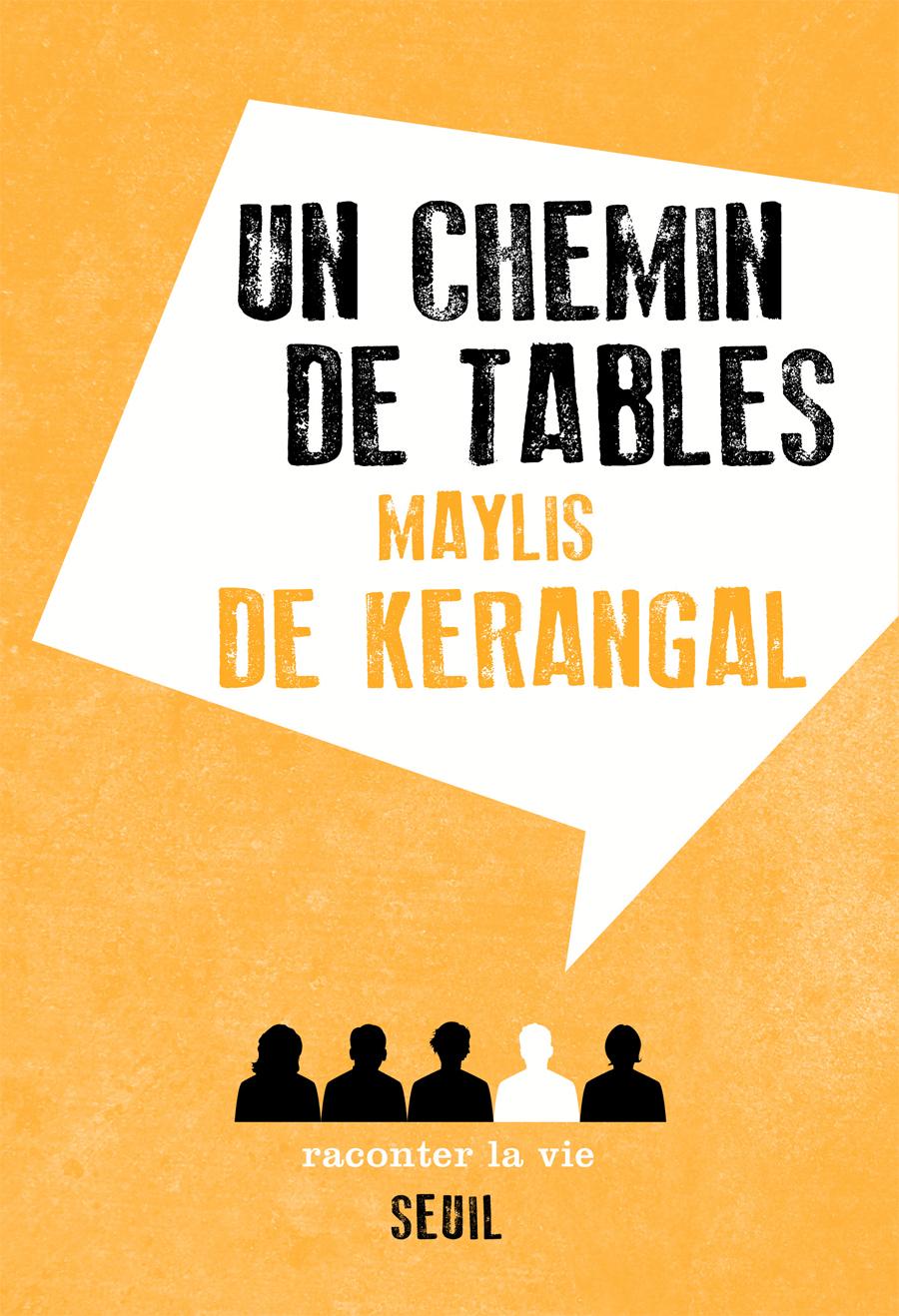 ♥ Un chemin de tables, de Maylis de Kerangal