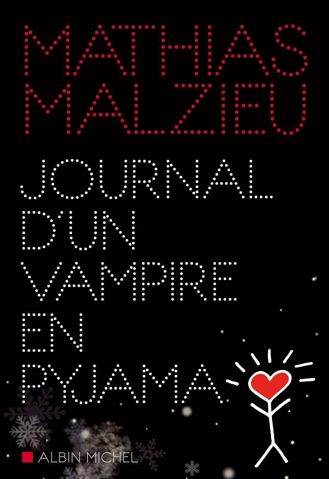 ♥ Journal d'un vampire en pyjama, de Mathias Malzieu