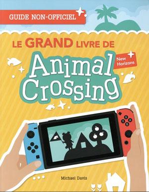Le grand livre de Animal Crossing - Guide non officiel