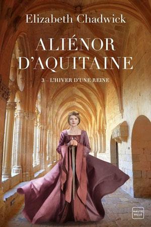 Aliénor d'Aquitaine (Tome 3)